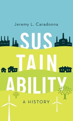 Sustainability: A History (Hardback)