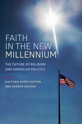 Faith in the New Millennium: The Future of Religion and American Politics (Paperback)
