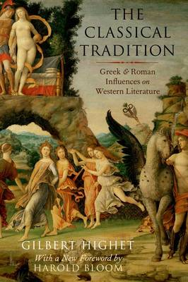 The Classical Tradition: Greek and Roman Influences on Western Literature (Paperback)