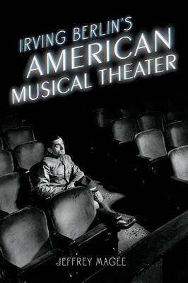 Irving Berlin's American Musical Theater - Broadway Legacies (Paperback)