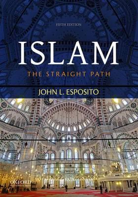 Islam: The Straight Path (Paperback)