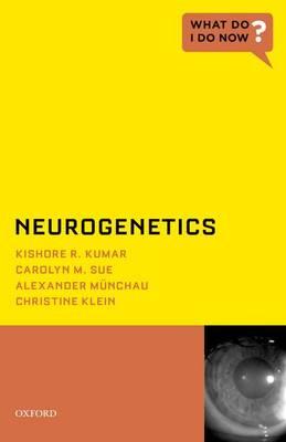 Neurogenetics - What Do I Do Now (Paperback)