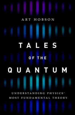 Tales of the Quantum: Understanding Physics' Most Fundamental Theory (Paperback)