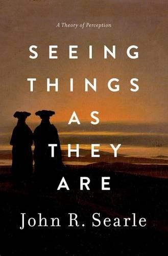Seeing Things as They Are: A Theory of Perception (Hardback)