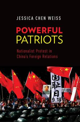 Powerful Patriots: Nationalist Protest in China's Foreign Relations (Paperback)
