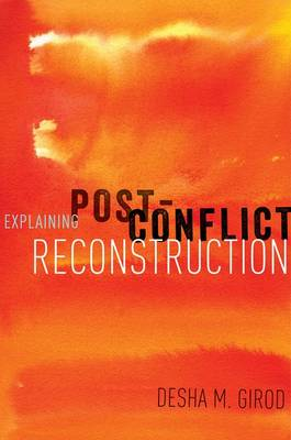 Explaining Post-Conflict Reconstruction (Paperback)