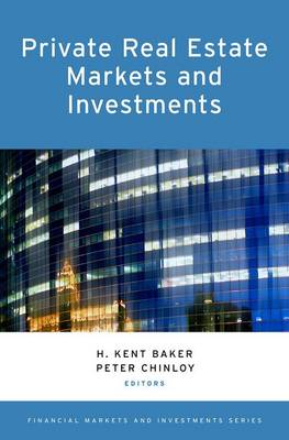 Private Real Estate Markets and Investments - Financial Markets and Investments (Hardback)