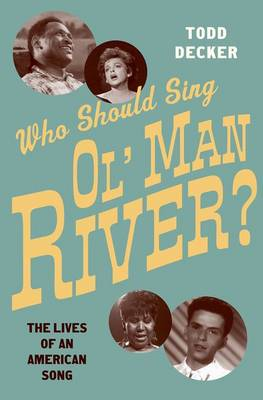 Who Should Sing Ol' Man River?: The Lives of an American Song (Hardback)