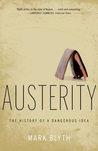 Austerity: The History of a Dangerous Idea (Paperback)