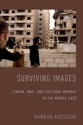 Surviving Images: Cinema, War, and Cultural Memory in the Middle East (Paperback)