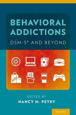 Behavioral Addictions: DSM-5 (R) and Beyond (Paperback)