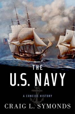 The U.S. Navy: A Concise History (Hardback)