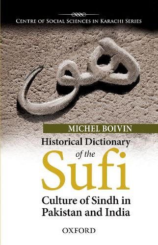 Historical Dictionary of the Sufi Culture of Sindh in Pakistan and India (Hardback)