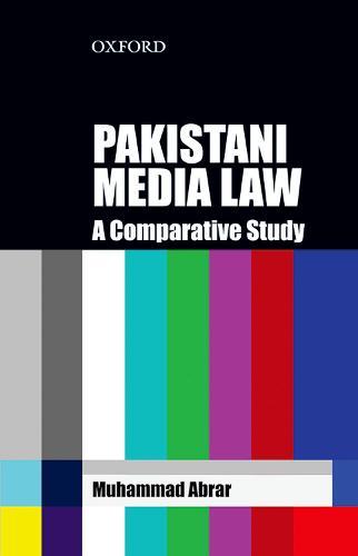 Pakistani Media Law: An International and Comparative Study (Hardback)
