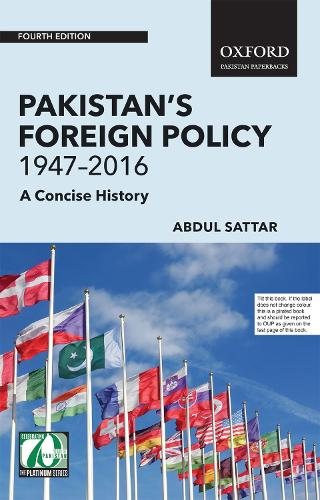 Pakistan's Foreign Policy 1947-2016: A Concise History (Paperback)