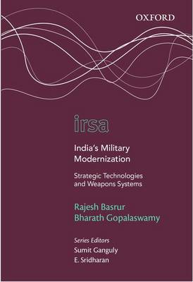 India's Military Modernization: Strategic Technologies and Weapons Systems - Oxford International Relations in South Asia (Hardback)