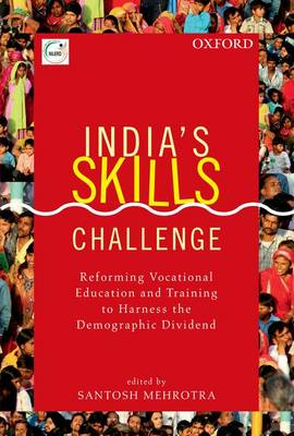 India's Skills Challenge: Reforming Vocational Education and Training to Harness the Demographic Dividend (Hardback)