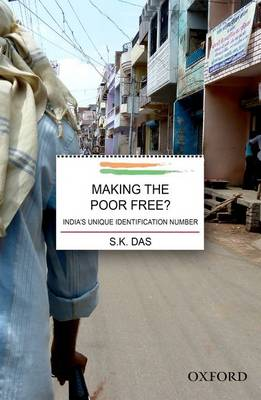 Making the Poor Free?: India's Unique Identification Number (Hardback)