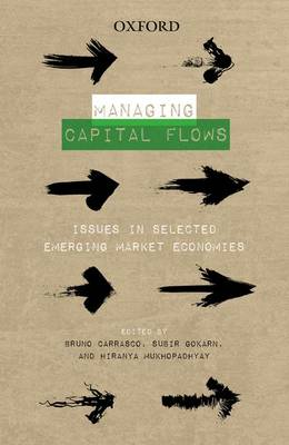 Managing Capital Flows: Issues in Selected Emerging Market Economies (Hardback)