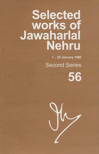 SELECTED WORKS OF JAWAHARLAL NEHRU (1-25 JANUARY 1960): Second series, Vol. 56 - Selected Works of Jawaharlal Nehru (Hardback)