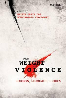 The Weight of Violence: Religion, Language, Politics (Hardback)