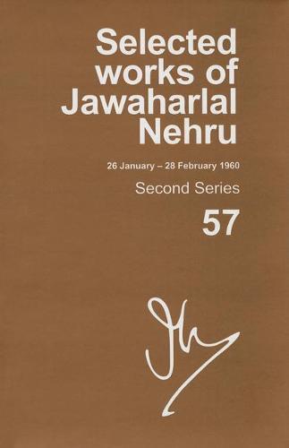 SELECTED WORKS OF JAWAHARLAL NEHRU (26 JANUARY-28 FEBRUARY 1960): Second series, Vol. 57 - Selected Works of Jawaharlal Nehru (Hardback)