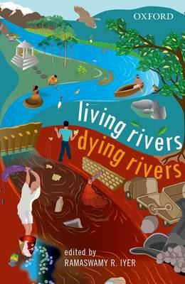 Living Rivers, Dying Rivers (Hardback)