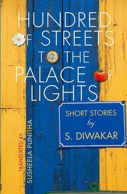 Hundreds of Streets to the Palace of Lights: Short Stories by S Diwakar (Paperback)