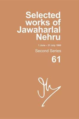 Selected Works of Jawaharlal Nehru: Second series, Vol. 61: (1 June - 31 July 1960) - Selected Works of Jawaharlal Nehru (Hardback)