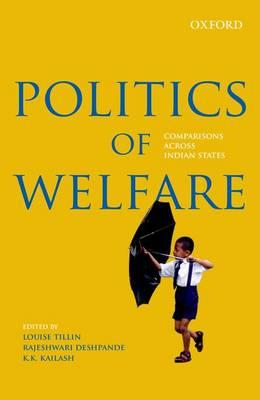 Politics of Welfare: Comparisons Across Indian States (Hardback)