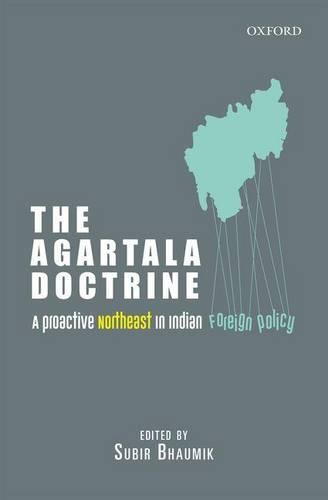 The Agartala Doctrine: A Proactive Northeast in Indian Foreign Policy (Hardback)