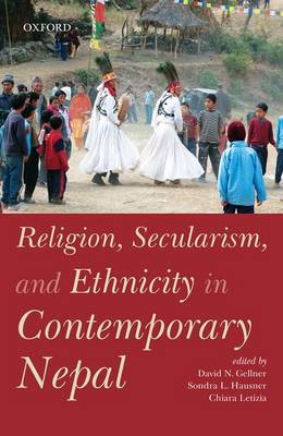 Religion, Secularism, and Ethnicity in Contemporary Nepal (Hardback)