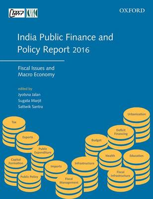 India Public Finance and Policy Report 2016: Fiscal Issues and Macro Economy (Paperback)