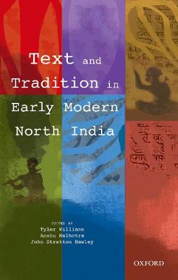 Text and Tradition in Early Modern North India (Hardback)