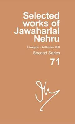 Selected Works of Jawaharlal Nehru: Second series, Vol. 71: (21 Aug - 14 Oct 1961) - Selected Works of Jawaharlal Nehru (Hardback)