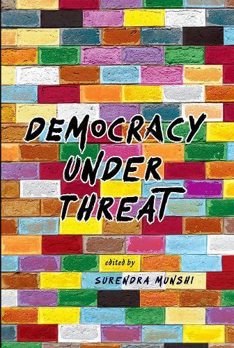 Democracy under Threat: NA (Hardback)