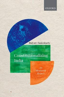 Constitutionalizing India: An Ideational Project (Hardback)