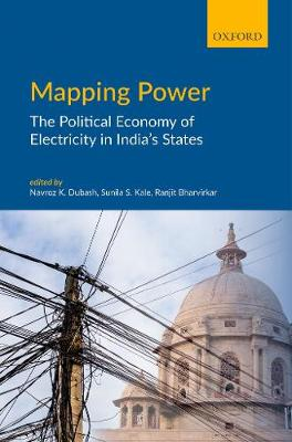 Mapping Power: The Political Economy of Electricity in India's States (Hardback)