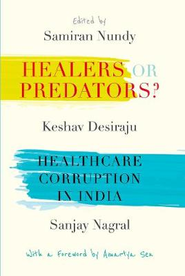 Healers or Predators?: Healthcare Corruption in India (Hardback)