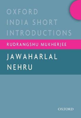 Jawaharlal Nehru - Oxford India Short Introductions Series (Paperback)