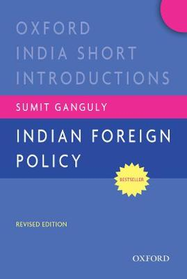 Indian Foreign Policy (Revised Edition): Oxford India Short Introductions - Oxford India Short Introductions Series (Paperback)