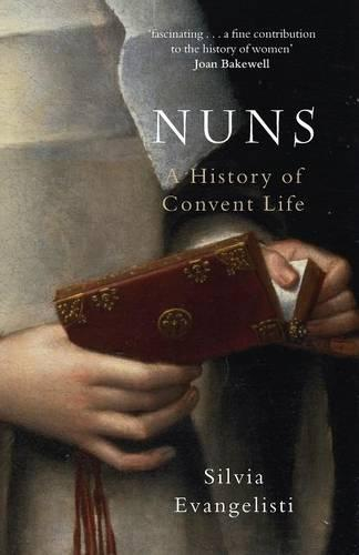 Nuns: A History of Convent Life 1450-1700 (Paperback)