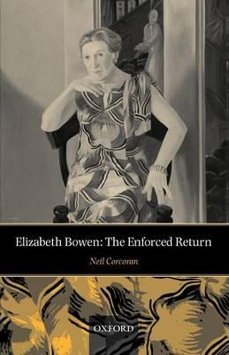 Elizabeth Bowen: The Enforced Return (Paperback)