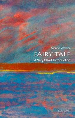 Fairy Tale: A Very Short Introduction - Very Short Introductions (Paperback)
