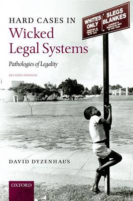 Hard Cases in Wicked Legal Systems: Pathologies of Legality (Hardback)