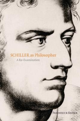 Schiller as Philosopher: A Re-Examination (Paperback)