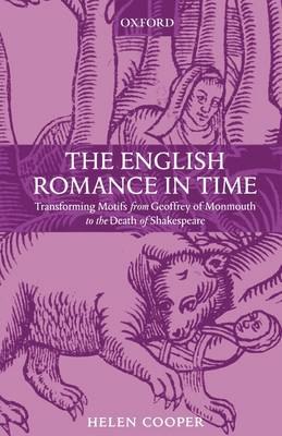 The English Romance in Time: Transforming Motifs from Geoffrey of Monmouth to the Death of Shakespeare (Paperback)