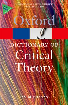 A Dictionary of Critical Theory - Oxford Quick Reference (Paperback)