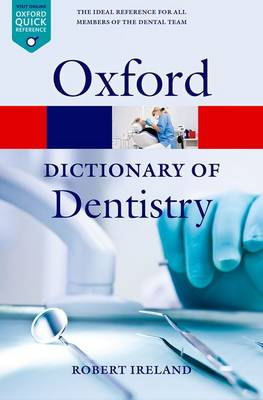 A Dictionary of Dentistry - Oxford Quick Reference (Paperback)