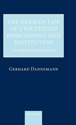 The German Law of Unjustified Enrichment and Restitution: A Comparative Introduction (Hardback)